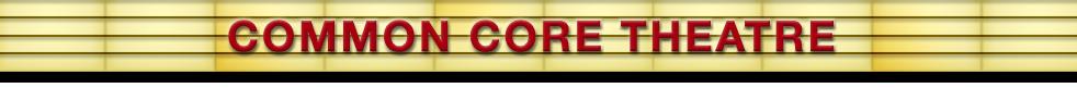 Common Core Theatre