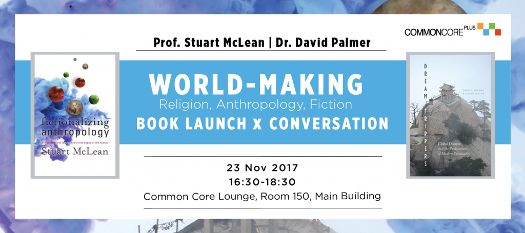 World-Making Religion, Anthropology, Fiction -  A Book Launch and Conversation