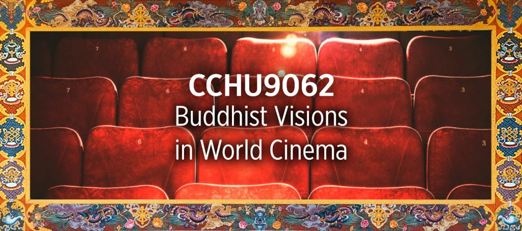 CCHU9062 Humanities Buddhist Visions in World Cinema
