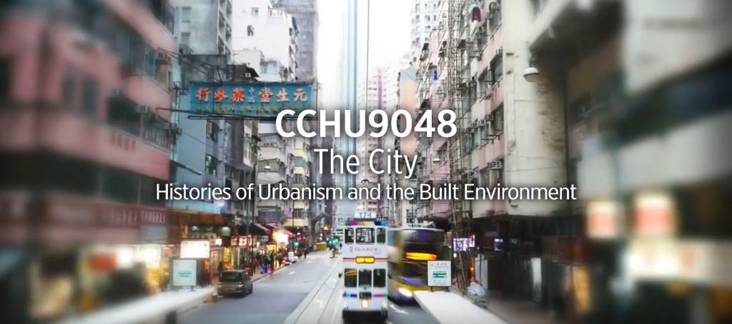 CCHU9048 Humanities The City: Histories of Urbanism and the Built Environment