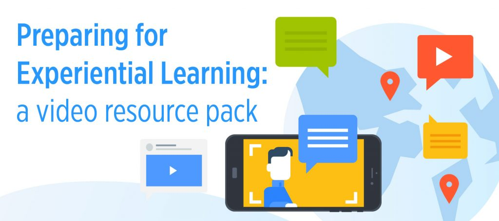 Preparing for Experiential Learning: a video resource pack
