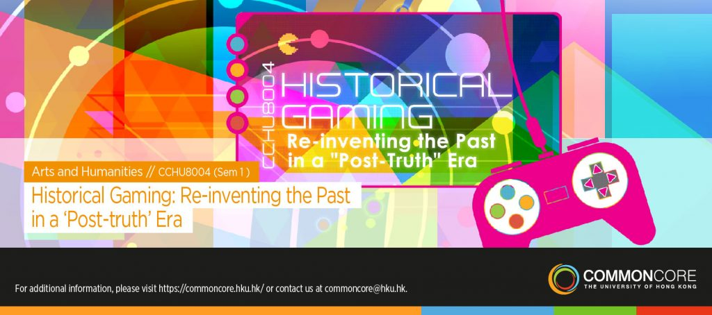 Historical Gaming: Re-inventing the Past in a 'Post-truth' Era